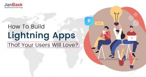 How To Build Lightning Apps That Your Users Will Love?