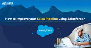 How to Improve Your Sales Pipeline Using Salesforce