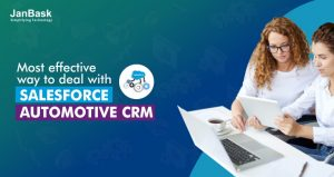 Most Effective Way to Deal with Salesforce Automotive CRM