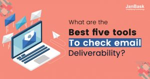 What are the Best five tools to check email deliverability?