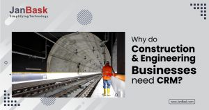 Why do Construction & Engineering Businesses Need CRM?