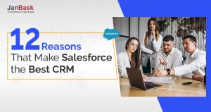12 Reasons That Make Salesforce the Best CRM