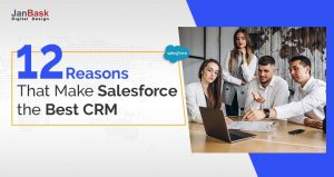 Top 12 Reasons That Make Salesforce the Best CRM
