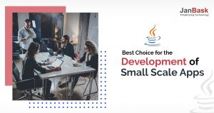 Why is Java the Best Choice for the Development of Small Scale Apps?