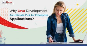 Why Java Development an Ultimate Pick for Enterprise Applications?